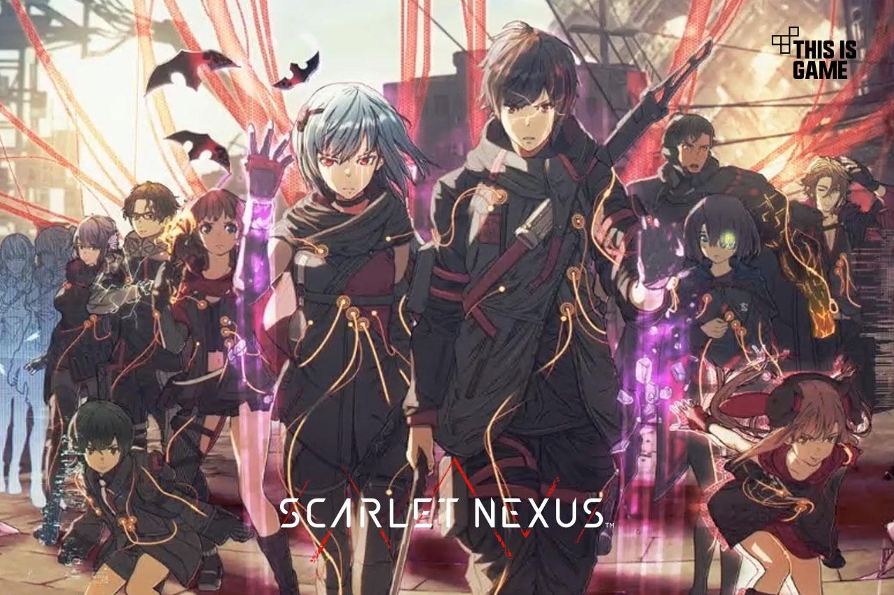Scarlet Nexus เกมอนิเมะ แอ็กชั่นผสมผสานอาวุธและพลังจิต