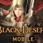 พรีวิว Black Desert Mobile สุดยอดเกมบนมือถือ ที่เหล่าเกมเมอร์ห้ามพลาด!
